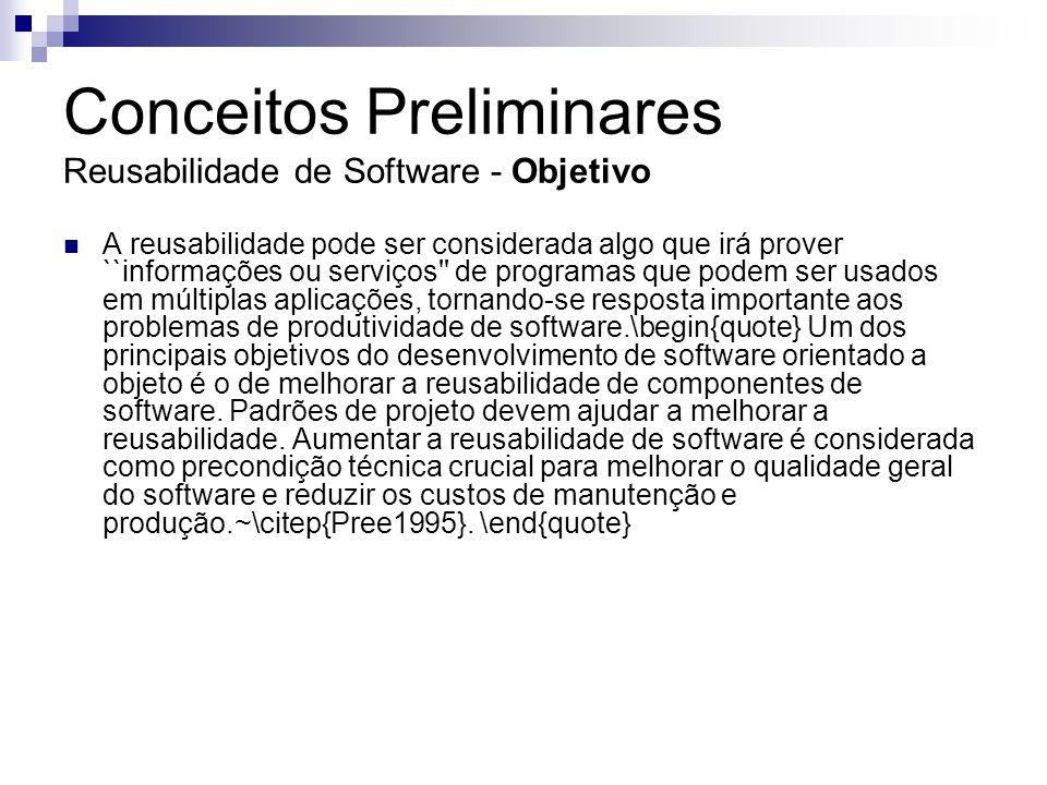 Conceitos Preliminares Reusabilidade de Software - Objetivo