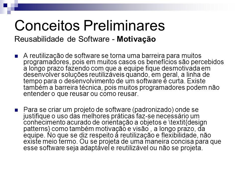 Conceitos Preliminares Reusabilidade de Software - Motivação