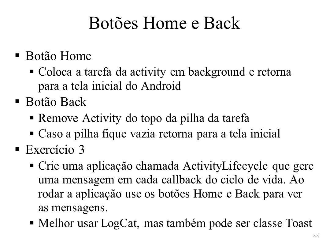 Botões Home e Back Botão Home Botão Back Exercício 3