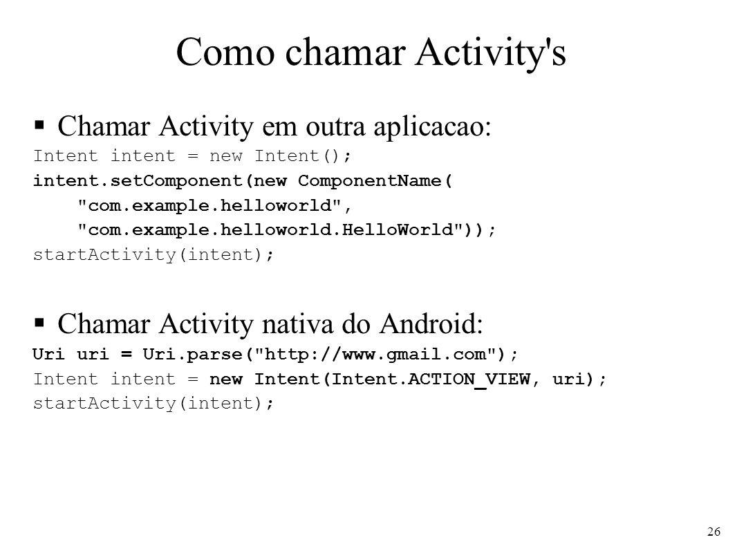 Como chamar Activity s Chamar Activity em outra aplicacao: