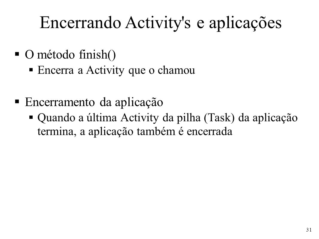 Encerrando Activity s e aplicações