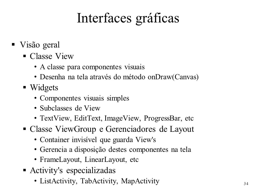 Interfaces gráficas Visão geral Classe View Widgets