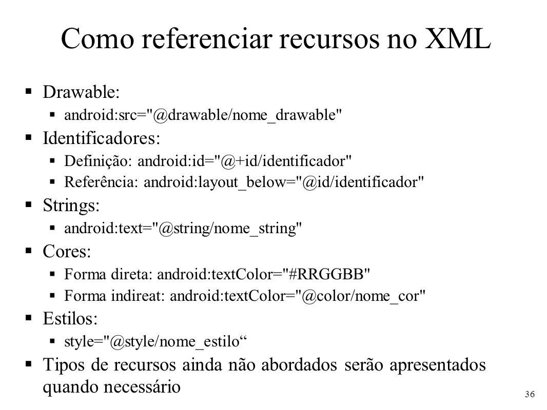 Como referenciar recursos no XML