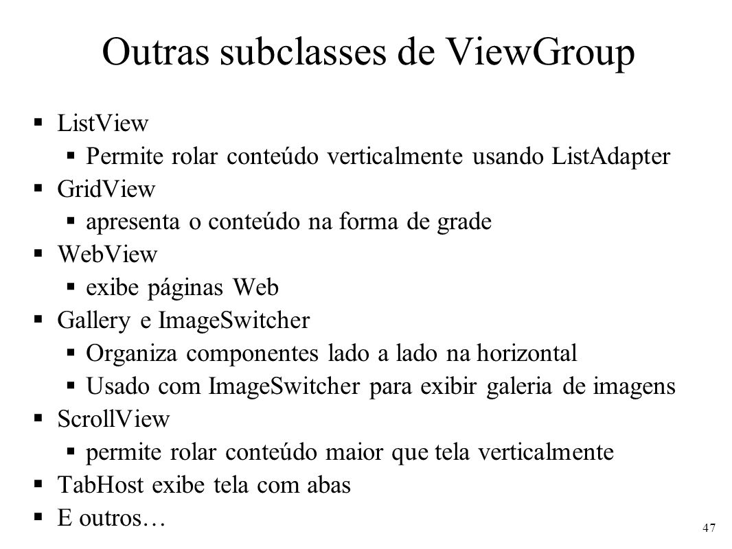 Outras subclasses de ViewGroup