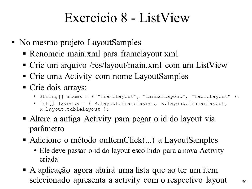 Exercício 8 - ListView No mesmo projeto LayoutSamples