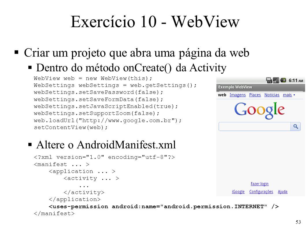 Exercício 10 - WebView Criar um projeto que abra uma página da web