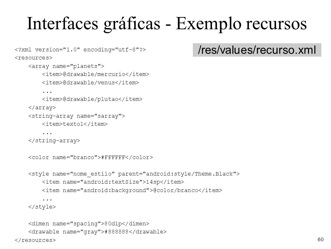 Interfaces gráficas - Exemplo recursos