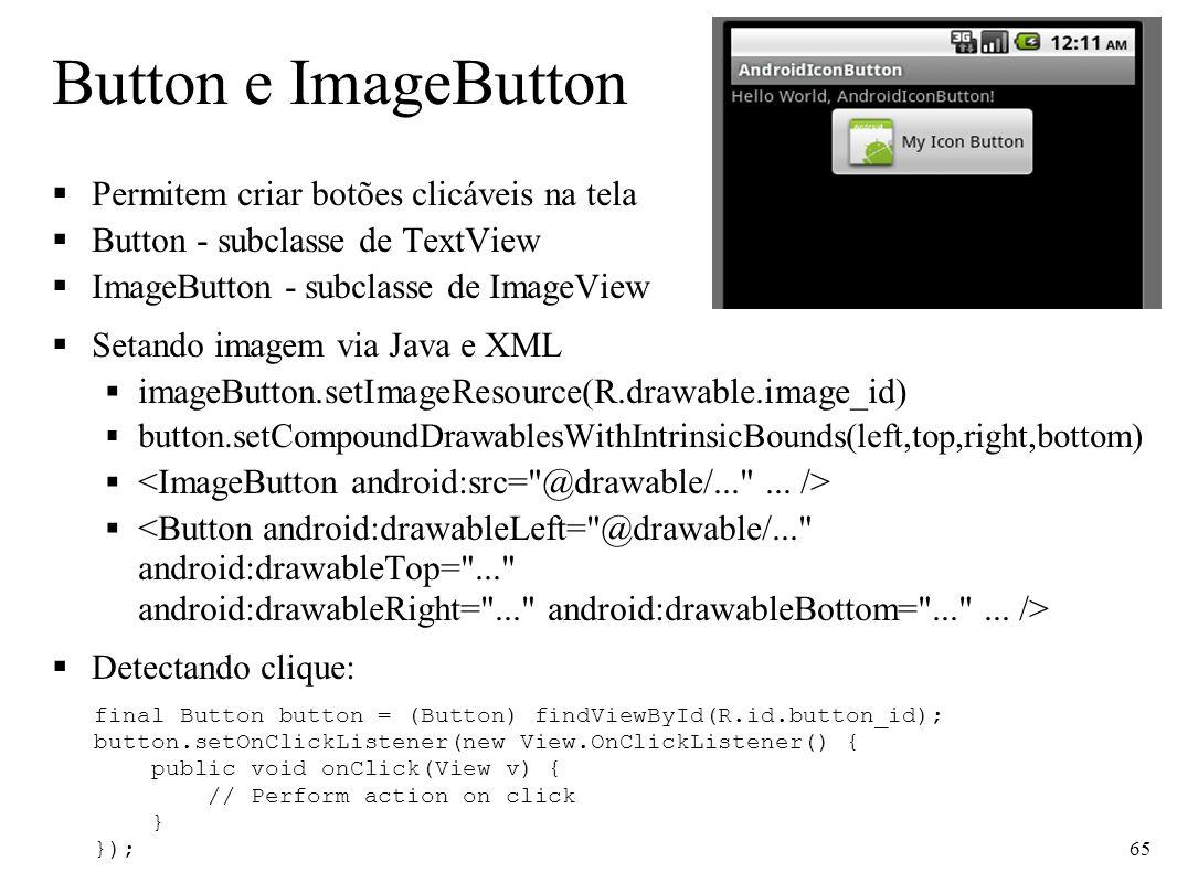 Button e ImageButton Permitem criar botões clicáveis na tela