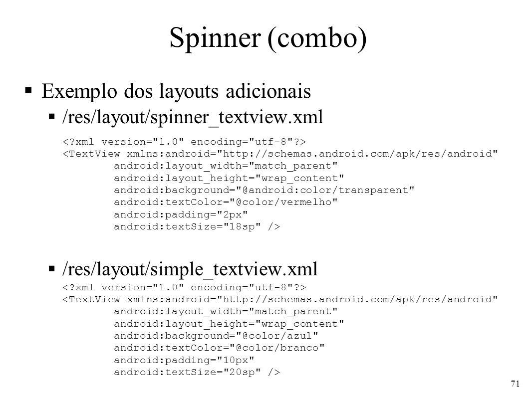 Spinner (combo) Exemplo dos layouts adicionais
