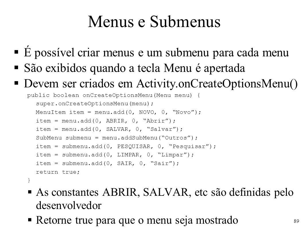 Menus e Submenus É possível criar menus e um submenu para cada menu