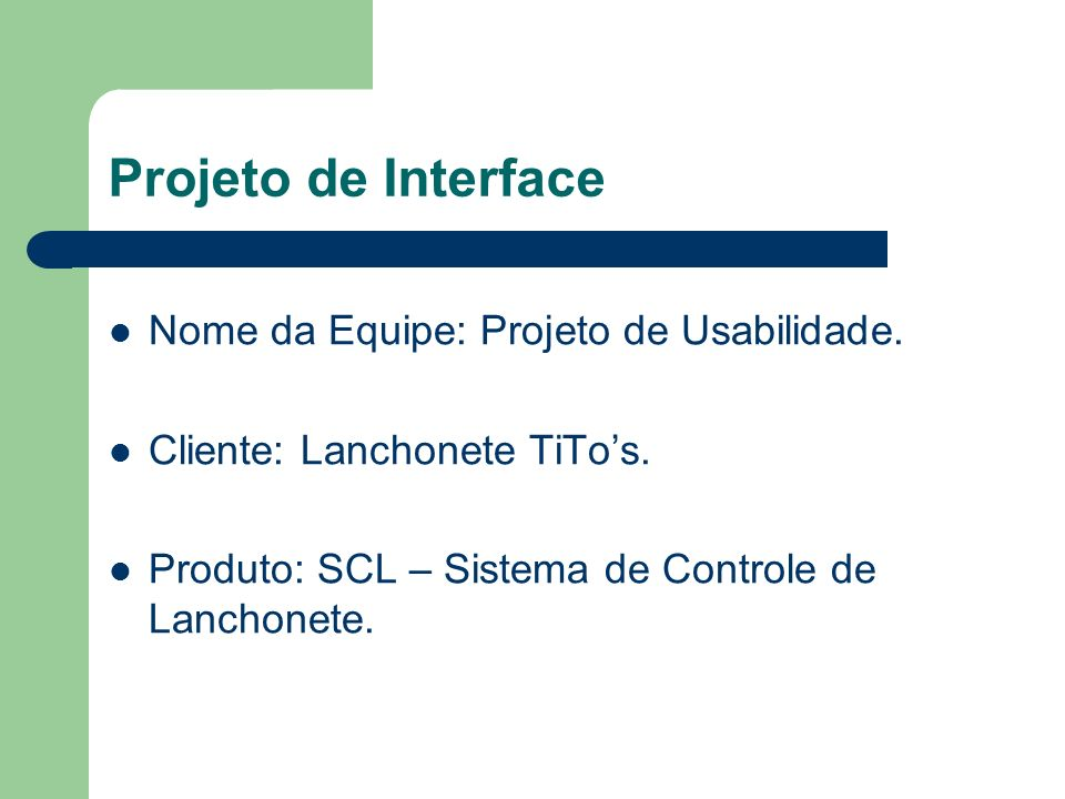 Projeto de Interface Nome da Equipe: Projeto de Usabilidade.