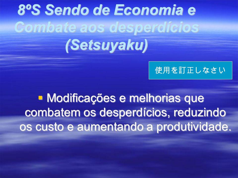 8ºS Sendo de Economia e Combate aos desperdícios (Setsuyaku)