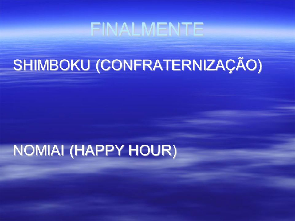 FINALMENTE SHIMBOKU (CONFRATERNIZAÇÃO)‏ NOMIAI (HAPPY HOUR)‏