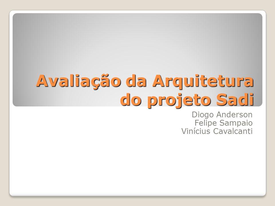 Avaliação da Arquitetura do projeto Sadi