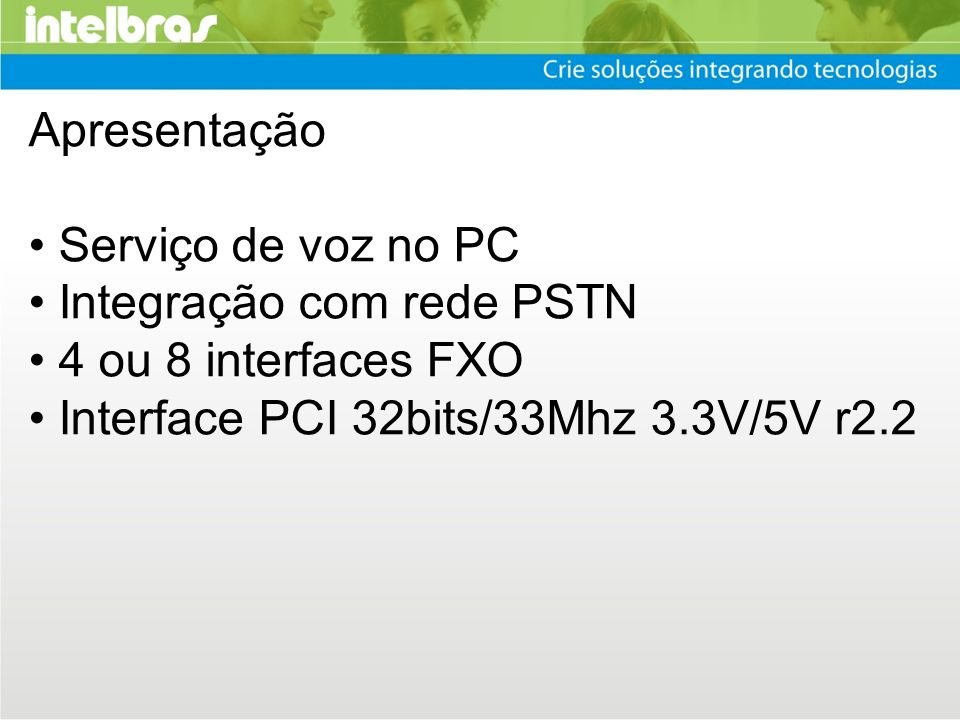 Apresentação • Serviço de voz no PC. • Integração com rede PSTN.