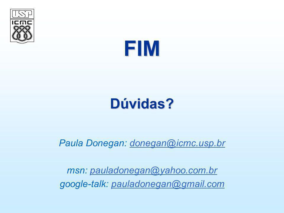 FIM Dúvidas Paula Donegan: donegan@icmc.usp.br