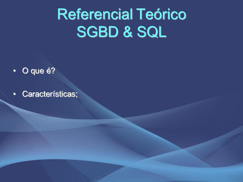 Referencial Teórico SGBD & SQL