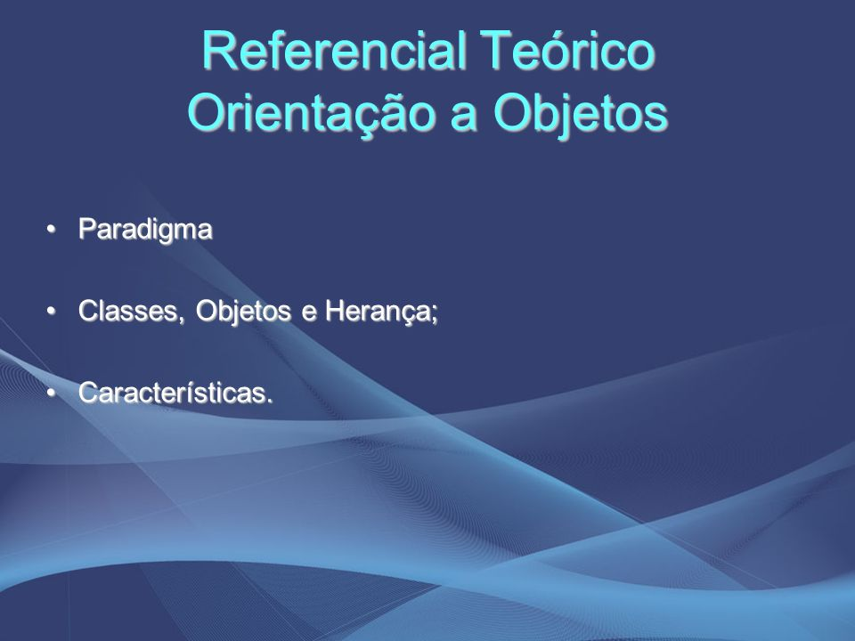 Referencial Teórico Orientação a Objetos