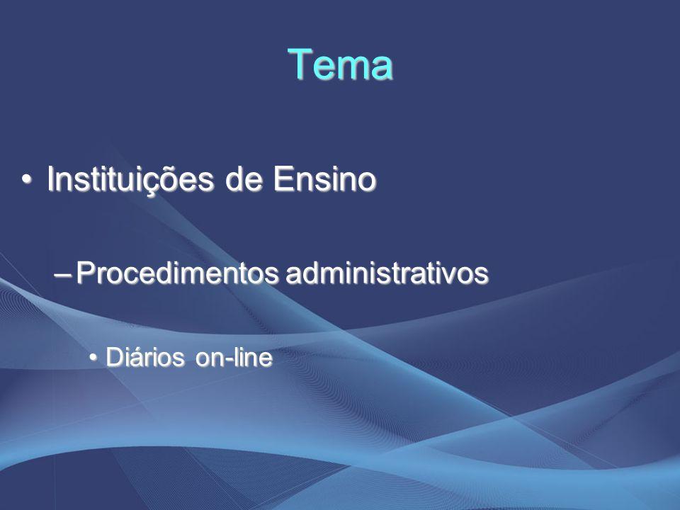 Tema Instituições de Ensino Procedimentos administrativos