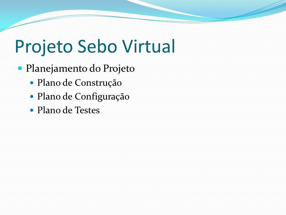 Projeto Sebo Virtual Planejamento do Projeto Plano de Construção