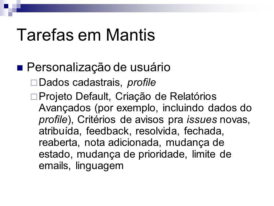 Tarefas em Mantis Personalização de usuário Dados cadastrais, profile