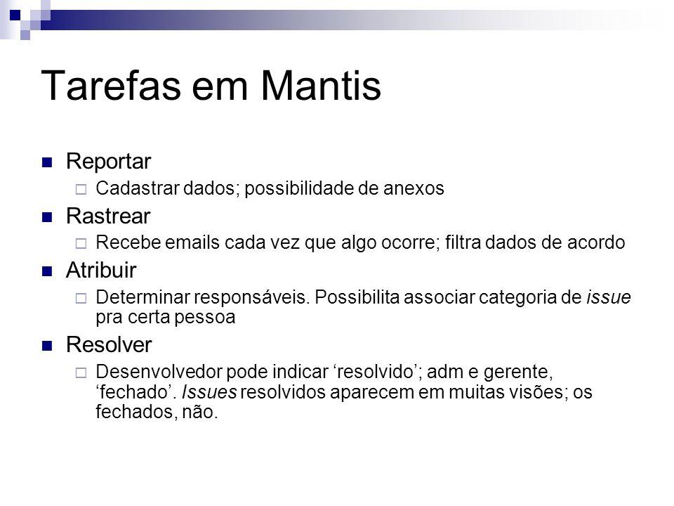Tarefas em Mantis Reportar Rastrear Atribuir Resolver