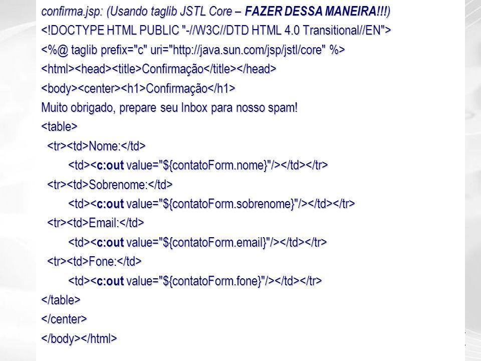 confirma.jsp: (Usando taglib JSTL Core – FAZER DESSA MANEIRA!!!)
