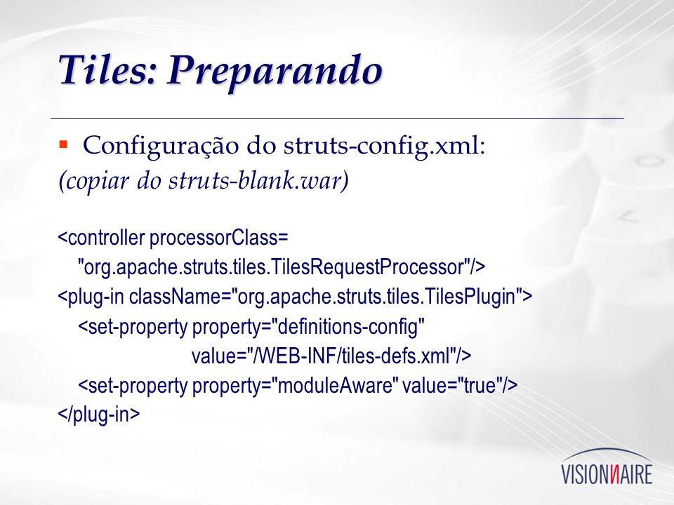 Tiles: Preparando Configuração do struts-config.xml:
