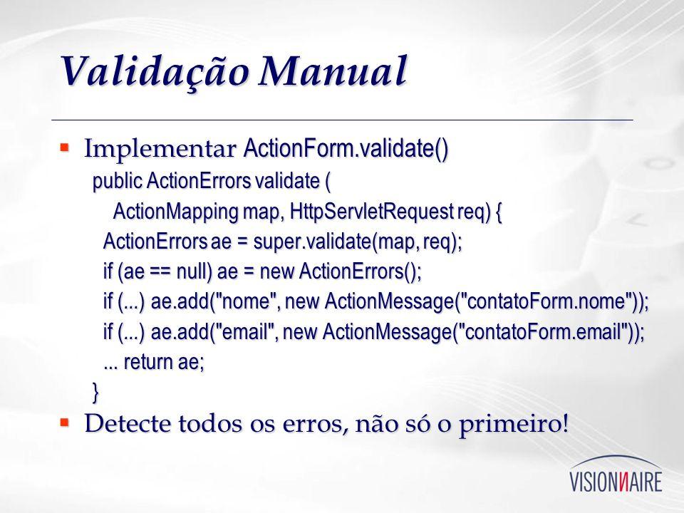 Validação Manual Implementar ActionForm.validate()