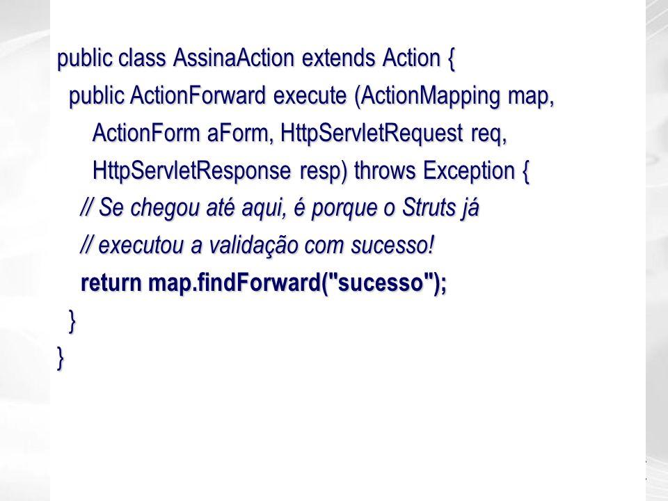 public class AssinaAction extends Action {