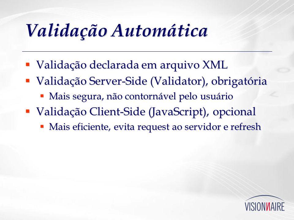 Validação Automática Validação declarada em arquivo XML