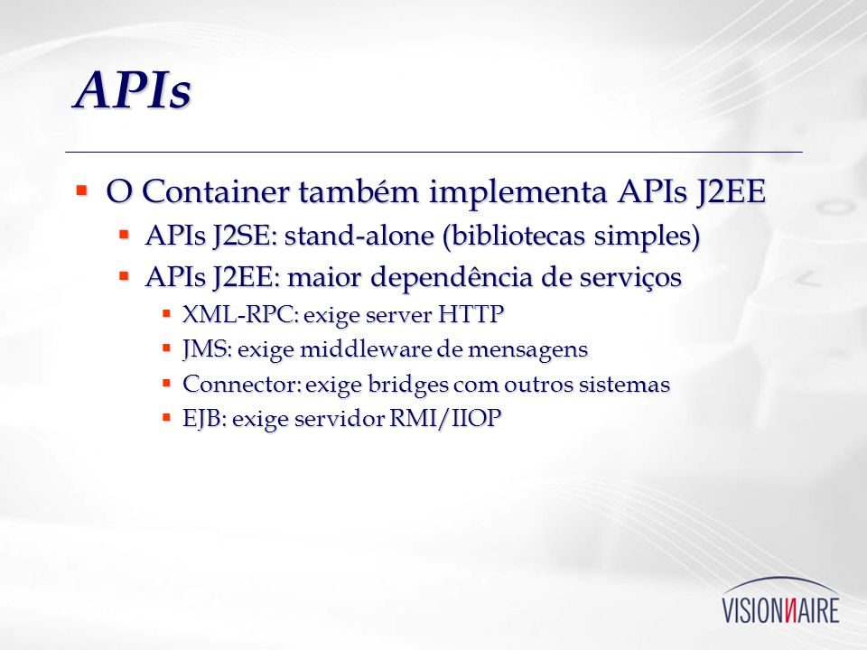 APIs O Container também implementa APIs J2EE