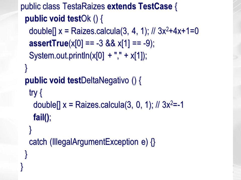 public class TestaRaizes extends TestCase {