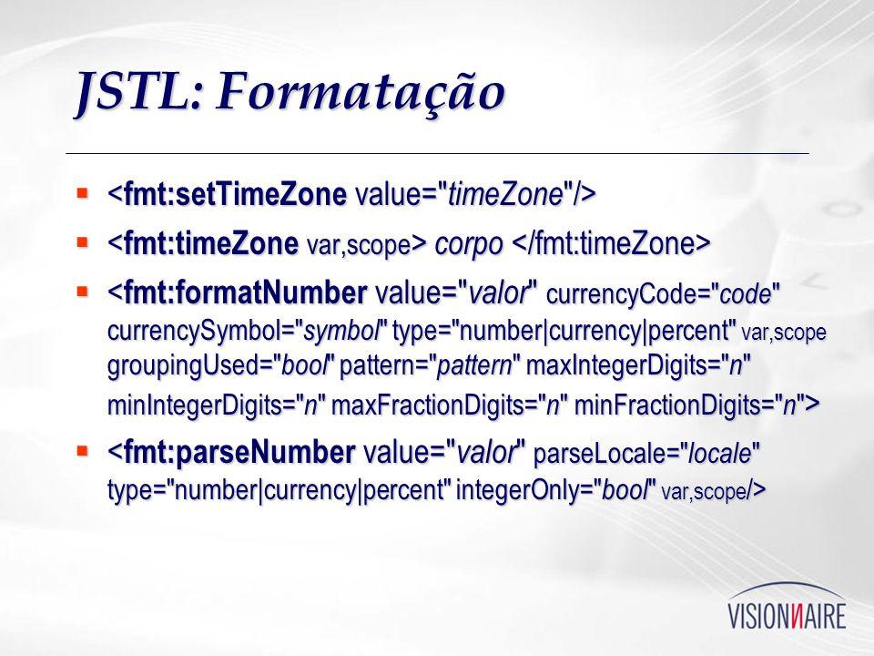 JSTL: Formatação <fmt:setTimeZone value= timeZone />