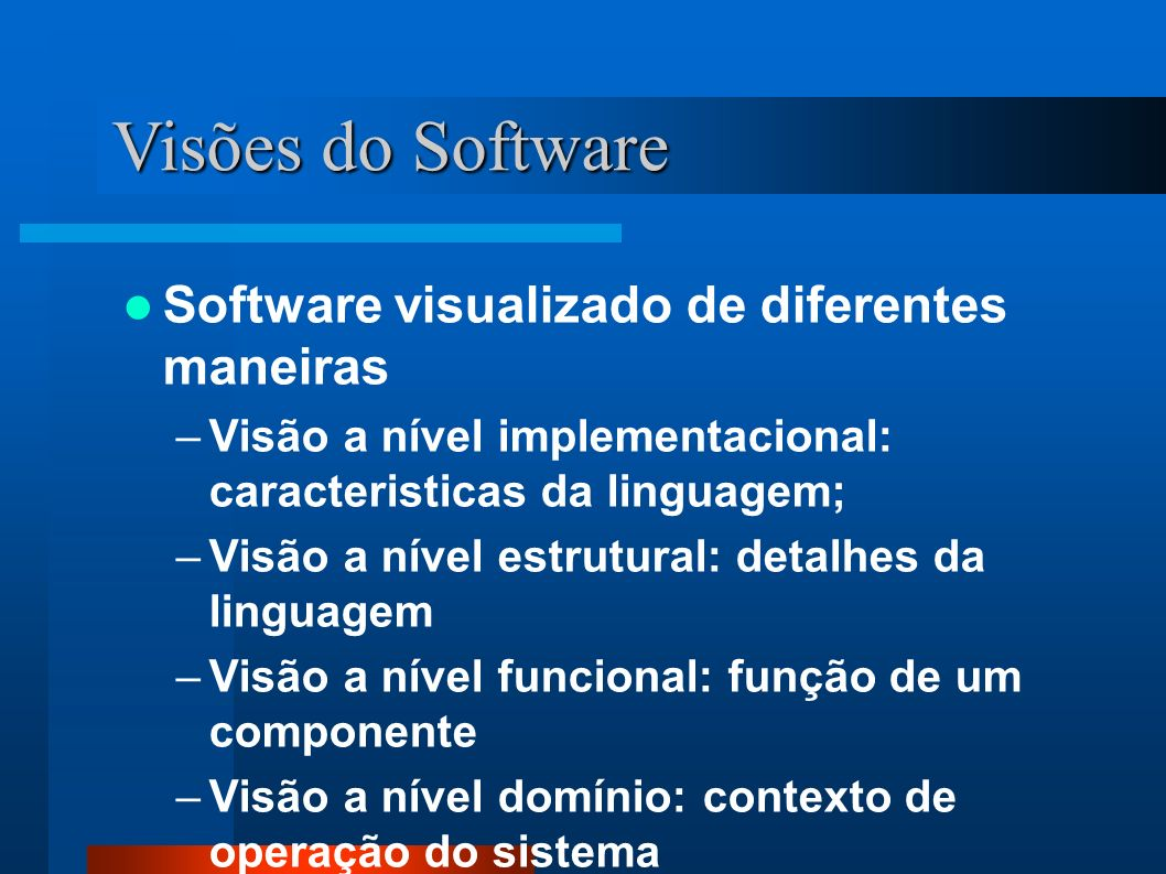Visões do Software Software visualizado de diferentes maneiras