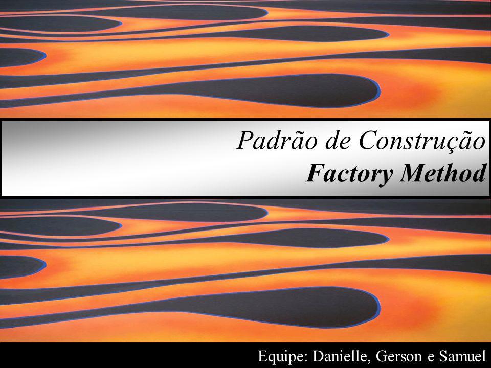 Padrão de Construção Factory Method