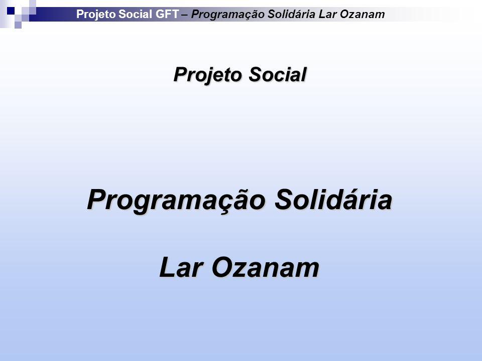 Projeto Social GFT – Programação Solidária Lar Ozanam