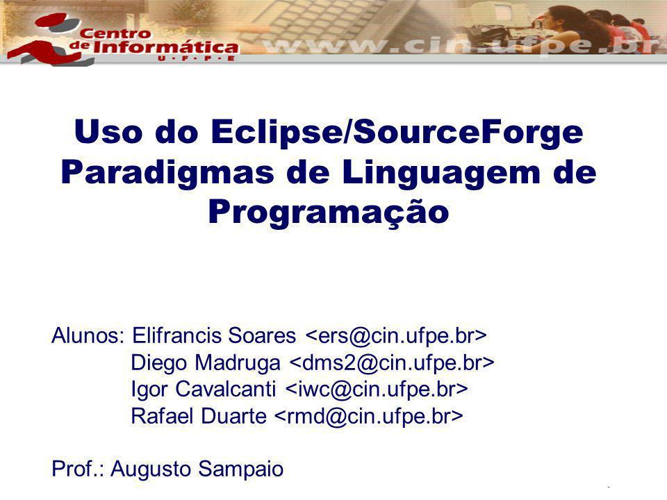Uso do Eclipse/SourceForge Paradigmas de Linguagem de Programação