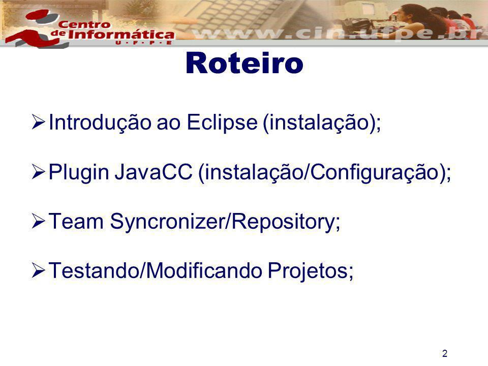 Roteiro Introdução ao Eclipse (instalação);