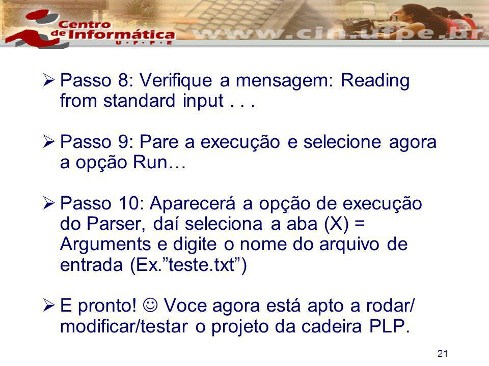 Passo 8: Verifique a mensagem: Reading from standard input . . .