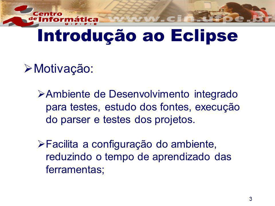 Introdução ao Eclipse Motivação: