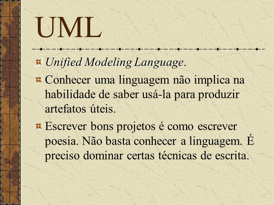 UML Unified Modeling Language.