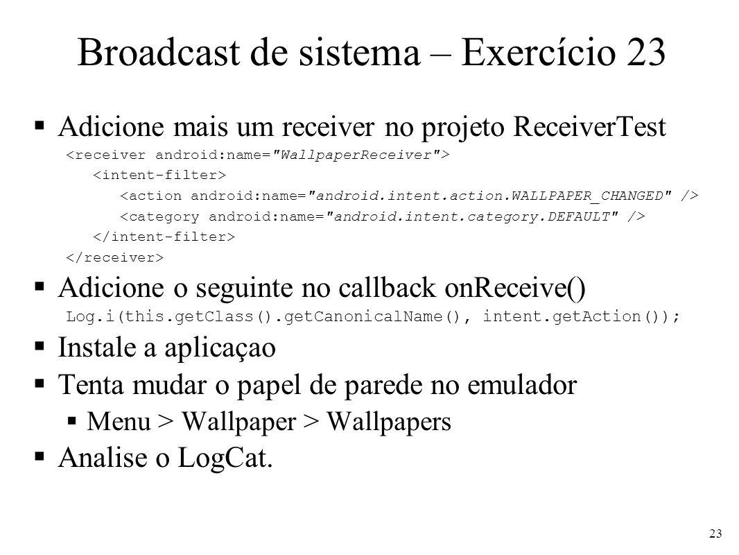 Broadcast de sistema – Exercício 23