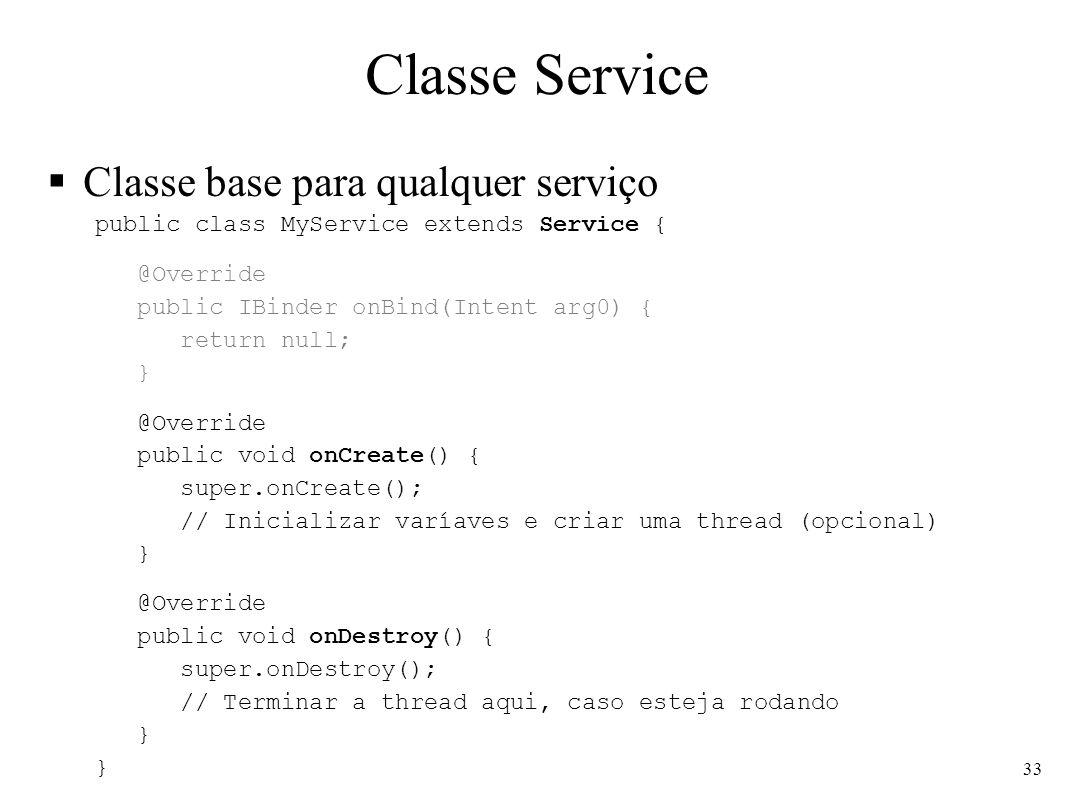 Classe Service Classe base para qualquer serviço
