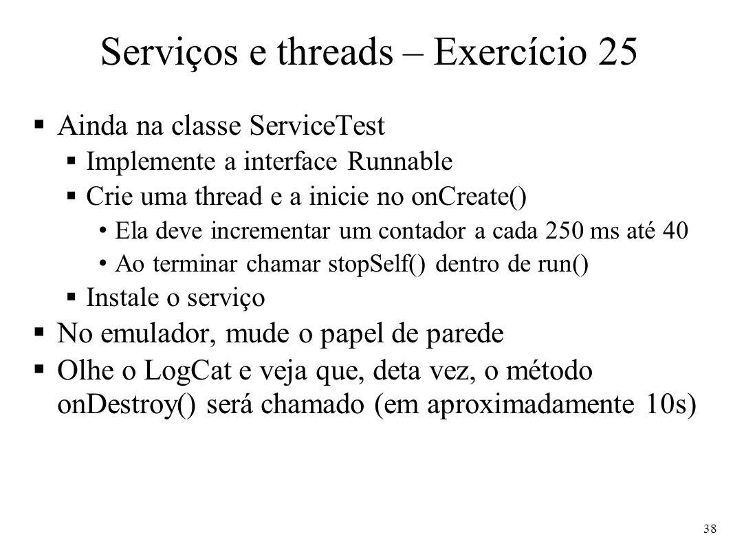Serviços e threads – Exercício 25
