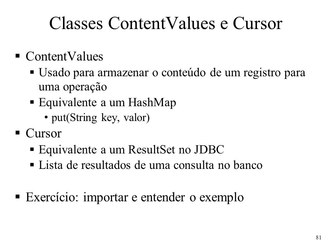 Classes ContentValues e Cursor
