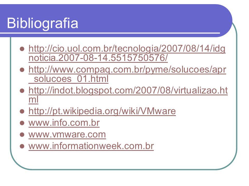 Bibliografia http://cio.uol.com.br/tecnologia/2007/08/14/idgnoticia.2007-08-14.5515750576/