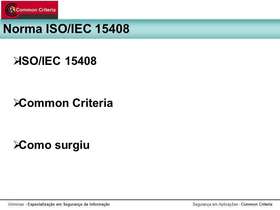 Norma ISO/IEC 15408 ISO/IEC 15408 Common Criteria Como surgiu
