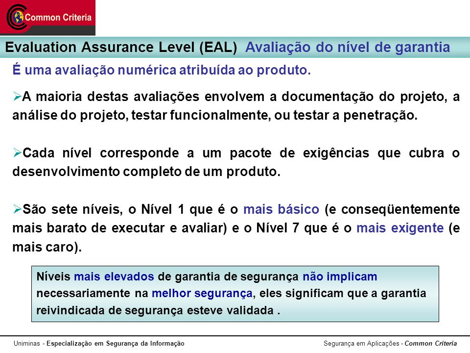 Evaluation Assurance Level (EAL) Avaliação do nível de garantia
