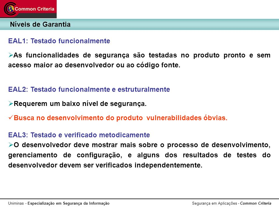 Níveis de Garantia EAL1: Testado funcionalmente.